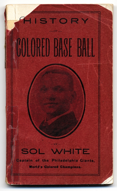Sol White's History of Colored Baseball