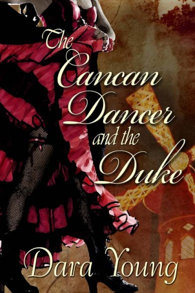 The Cancan Dancer and the Duke by Dara Young